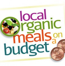 Local Organic Meals on a Budget – July 17th 2013